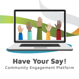 Have Your Say Community Engagement Platform